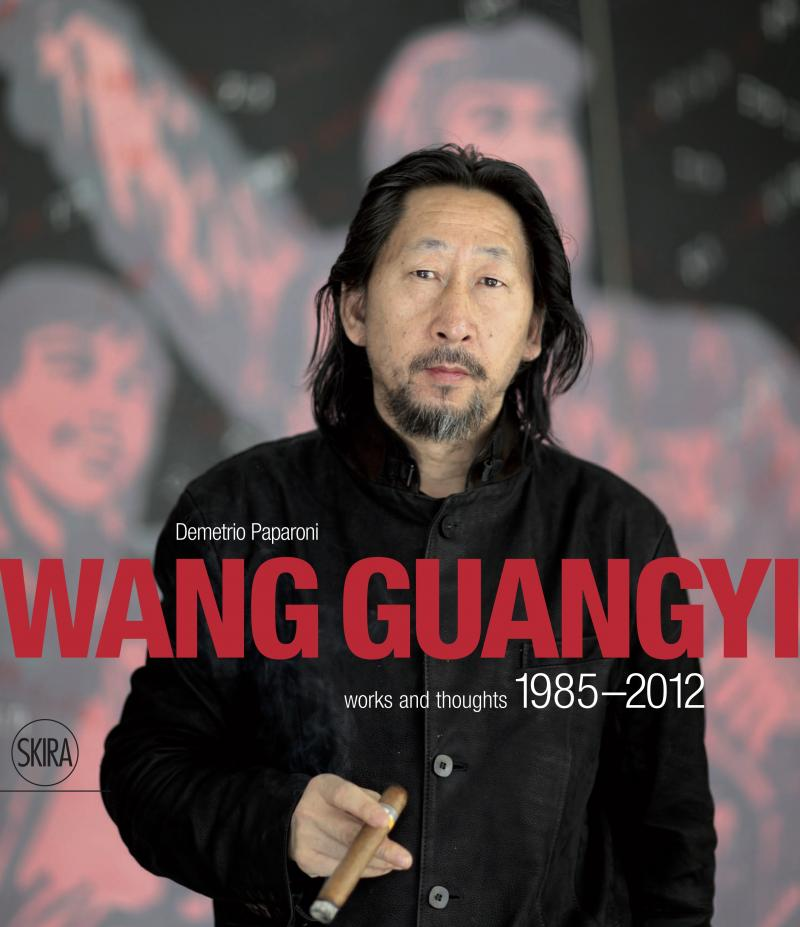 WANG GUANGYI Works 1985-2012 / Skira 2013