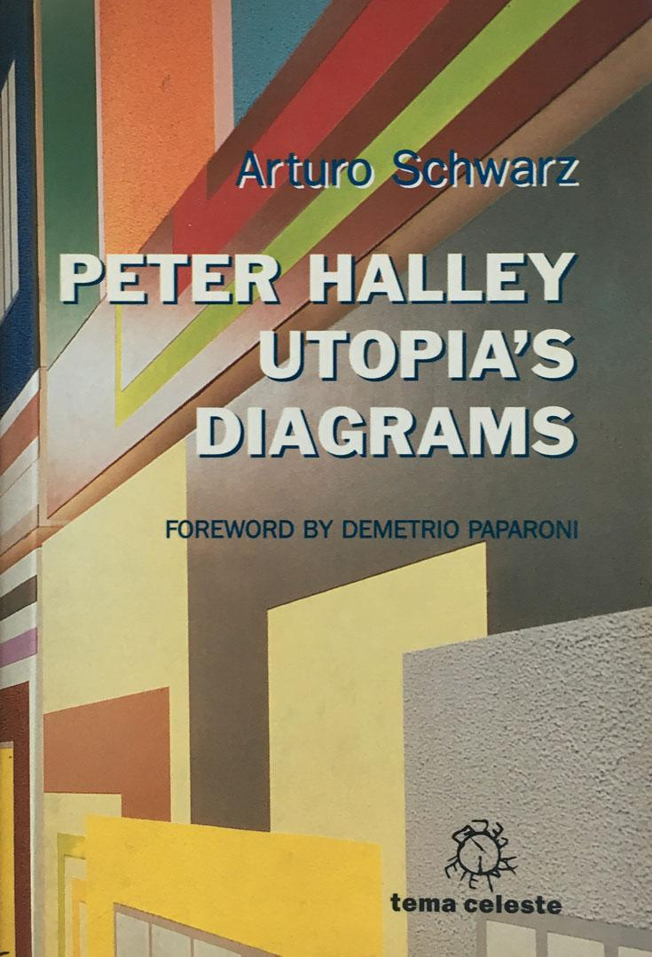 PETER HALLEY. UTOPIA'S DIAGRAMS