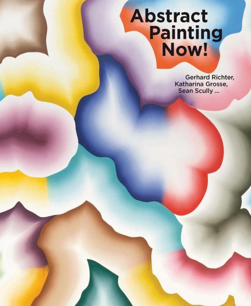 ABSTRACT PAINTING NOW!  GERHARD RICHTER, KATHARINE GROSSE, SEAN SCULLY ... / Kunsthalle Krems 2017
