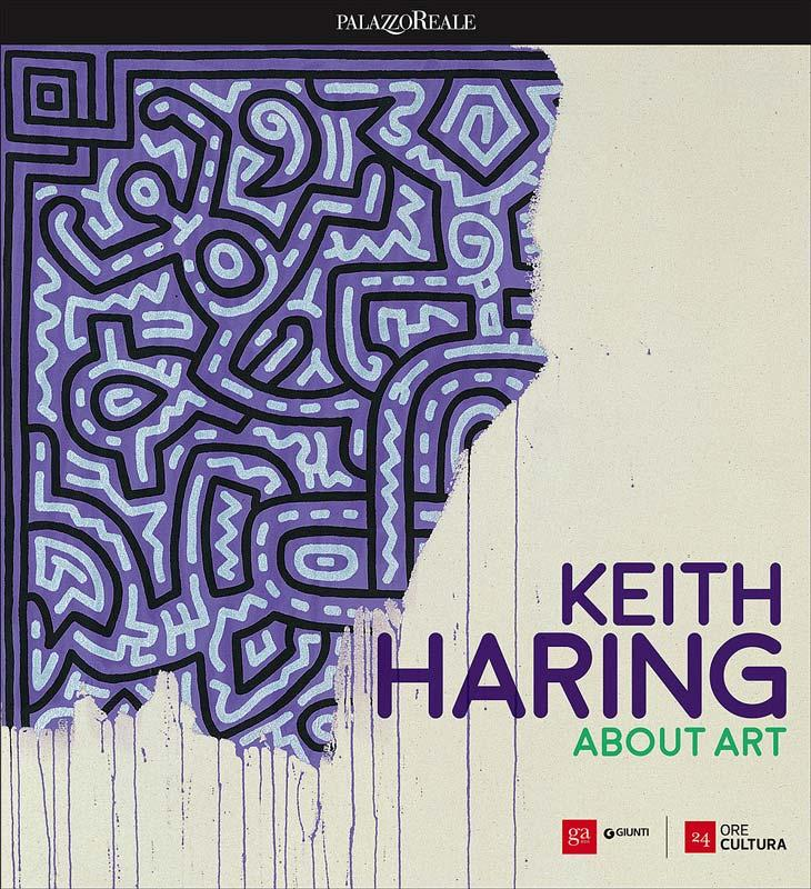 KEITH HARING / About Art / Palazzo Reale / MIlano 2017