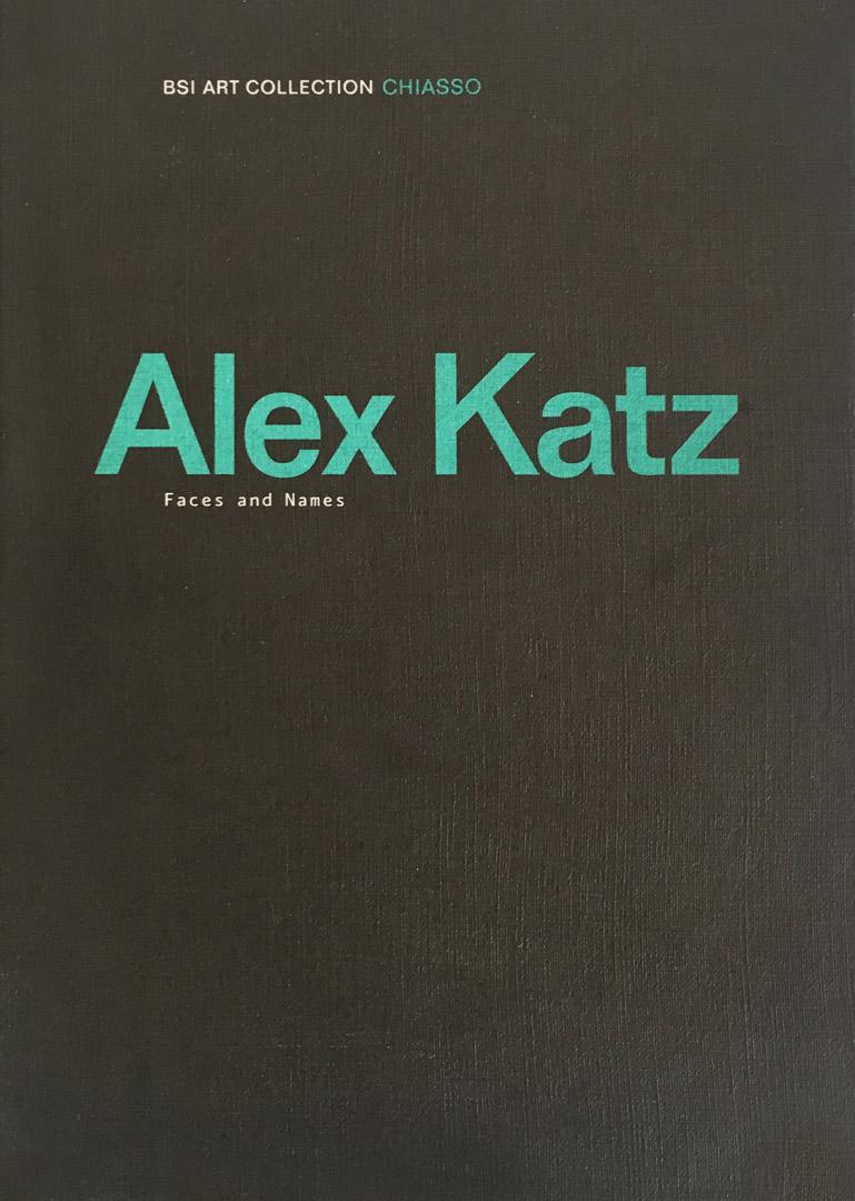 ALEX KATZ / Faces and Names  / BSI Art Collection / Chiasso 2008