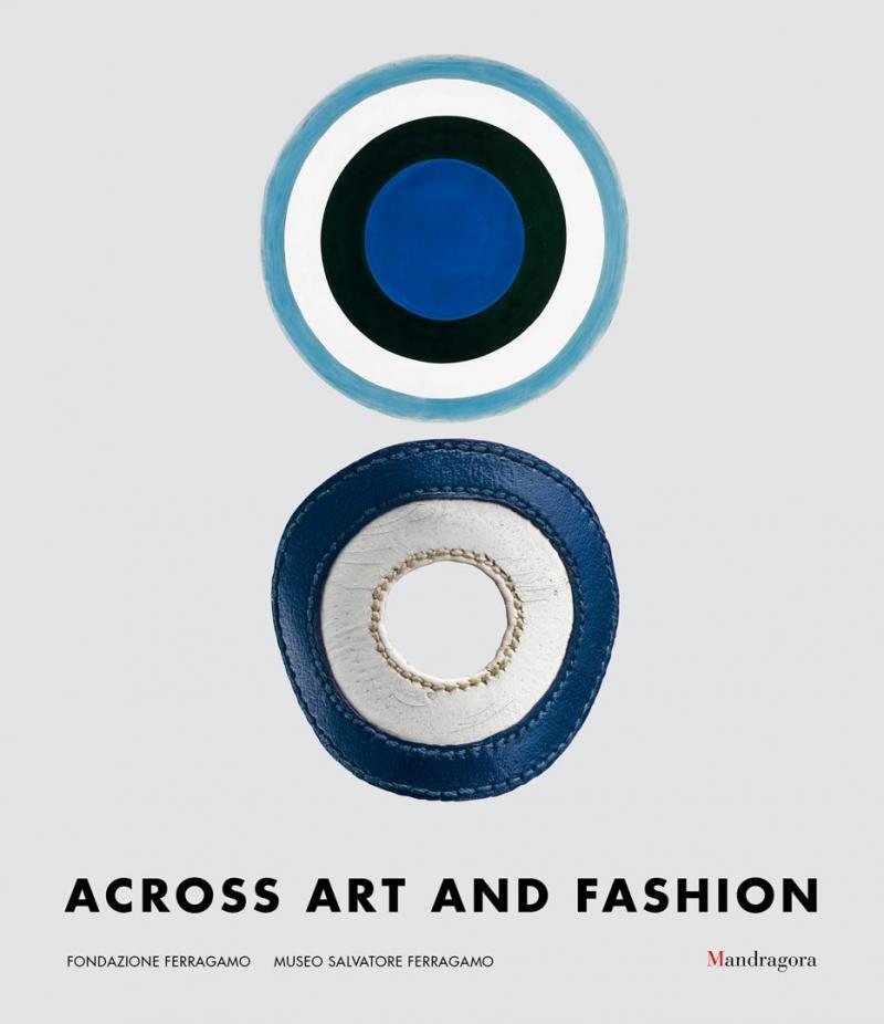 ACROSS ART AND FASHION  Ferragamo Foundation  / Firenze 2016-2017