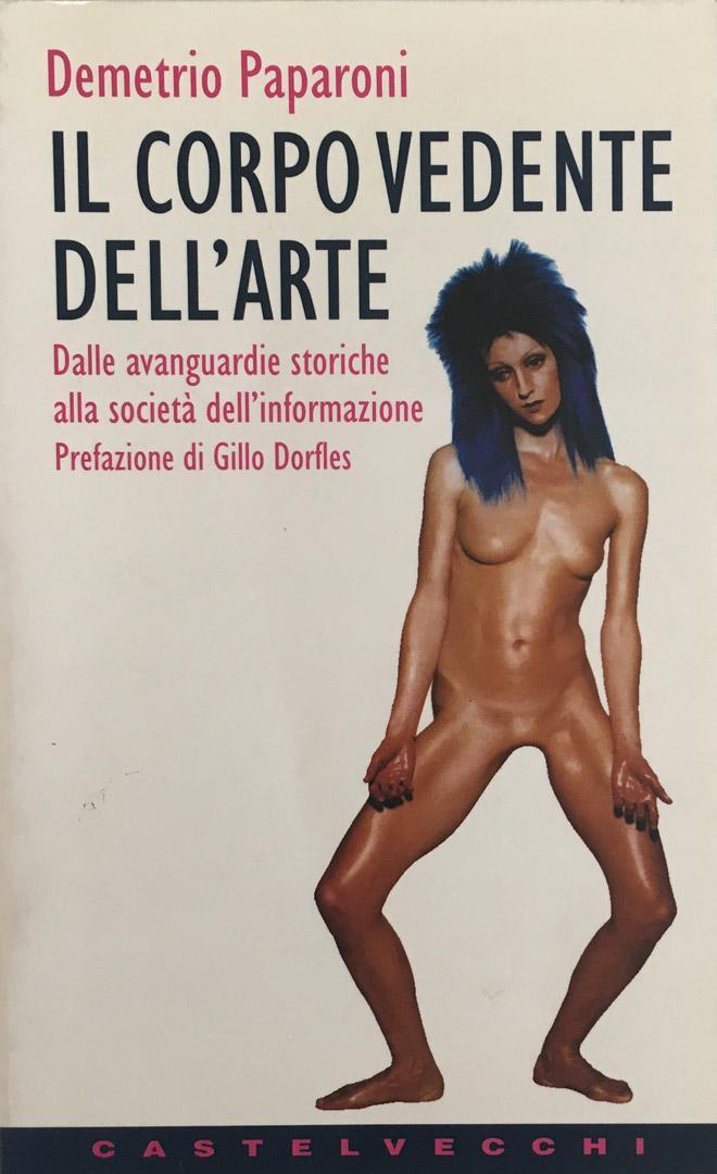 IL CORPO VEDENTE DELL'ARTE / Castelvecchi 1997