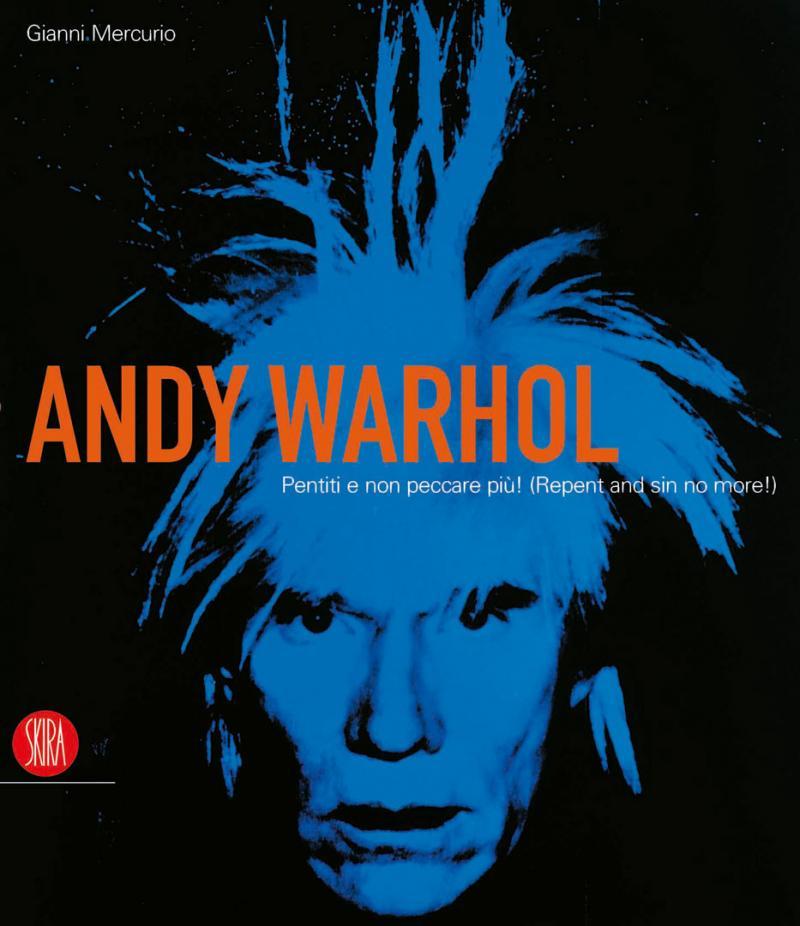 ANDY WARHOL / Pentiti e non peccare più / 2006-2007