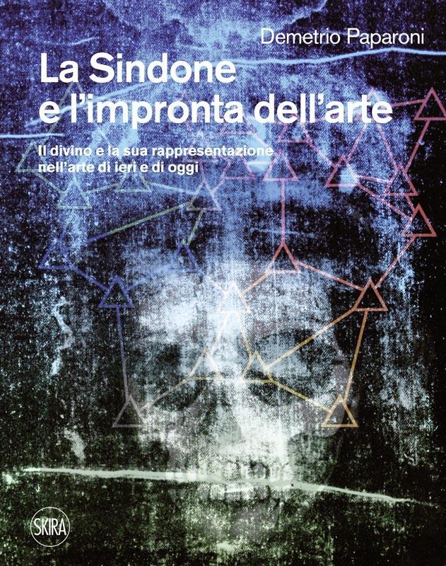 LA SINDONE E L'IMPRONTA DELL'ARTE / Skira 2015