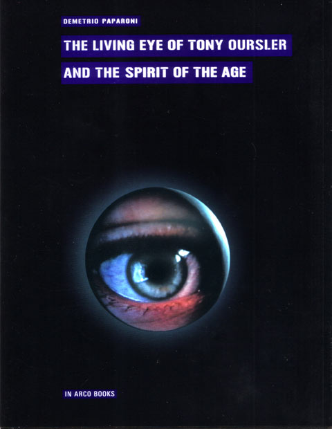 THE LIVING EYE OF TONY OURSLER AND THE SPIRIT OF THE AGE /  In Arco Books 2011