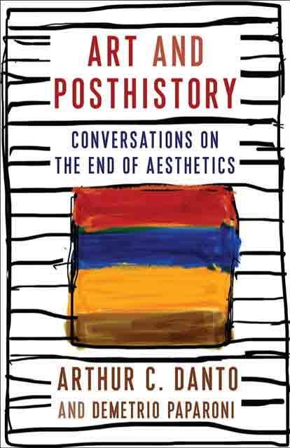Demetrio Paparoni Arthur C. Danto  Arte e Poststoria Neri Pozza Editore
